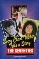 Every Chart-Topper Tells A Story: The Seventies (book cover).