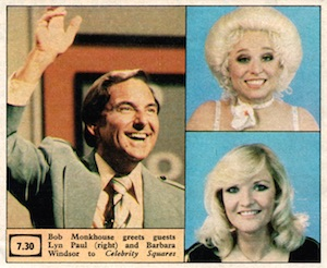 "Celebrity Squares (TV Times). ""Bob Monkhouse greets guests Lyn Paul (right) and Barbara Windsor to Celebrity Squares""."